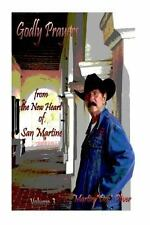 Godly Prayers from the New Heart of San Martine Volume 3 (2014, Paperback)