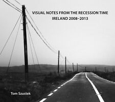 """Photo Book """"Visual Notes from the Recession Time. Ireland 2008-2013"""""""