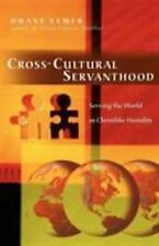 Cross-Cultural Servanthood : Serving the World in Christlike Humility by...