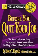 Rich Dad's Before You Quit Your Job: 10 Real-Life Lessons Every Entrep-ExLibrary