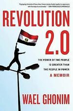 Revolution 2.0: The Power of the People Is Greater Than the People in Power b...