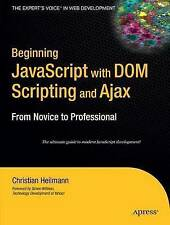 Beginning Javascript with DOM Scripting and Ajax: From Novice to Professional...