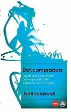Dot.compradors: Power and Policy in the Development of the Indian Software Indus