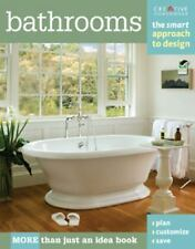 Bathrooms : The Smart Approach to Design by Editors of Creative Homeowner...
