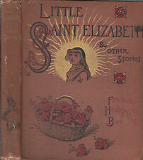 Little Saint Elizabeth & Other Stories. by Frances Hodgson Burnett. 1st.ed. 1890