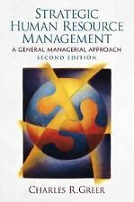 Strategic Human Resource Management : A General Managerial Approach 2nd ed