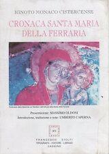 Cronaca Santa Maria della Ferraria- IGNOTO MONACO CISTERCENSE, 2008 Ciolfi-ST136