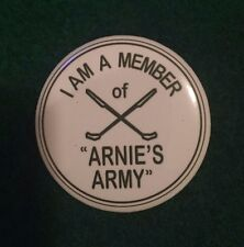 "Arnold Palmer ""I am a Member of Arnie's Army"" 1.5"" Pinback Button Pin Ryder Cup"