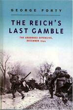 The Reich's Last Gamble: The Ardennes Offensive, December 1944