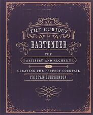 The Curious Bartender: The artistry and alchemy by Tristan Stephenson Hardcover