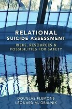 Relational Suicide Assessment : Risks, Resources, and Possibilities for...