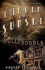The Garden on Sunset: A Novel of Golden-Era Hollywood Hollywood's Garden of All