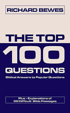 The Top 100 Questions: Biblical Answers to Popular Questions Plus Explanations o