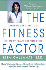Fitness Factor: Every Woman's Key to a Lifetime of Health and Well-being,Lisa Ca