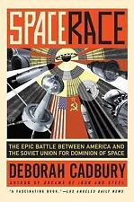 Space Race: The Epic Battle Between America and the Soviet Union for Dominion of