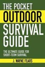 Skyhorse Pocket Guides: The Pocket Outdoor Survival Guide : The Ultimate...