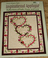 QUILTING: INSPIRATIONAL APPLIQUE~ REFLECTIONS OF FAITH,HOPE, & LOVE~ C TAYLOR