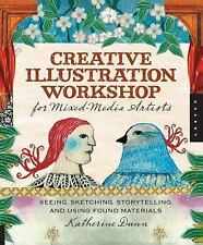 Creative Illustration Workshop for Mixed-Media Artists: Seeing, Sketching, Story
