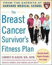 The Breast Cancer Survivor's Fitness Plan: A Doctor-Approved Workout Plan For a