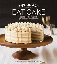 LET US ALL EAT CAKE - CATHERINE RUEHLE (HARDCOVER) NEW