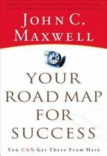 Your Road Map for Success : You Can Get There from Here by John C. Maxwell...