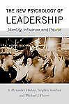 The New Psychology of Leadership : Identity, Influence and Power by Stephen...