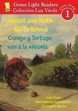Rabbit and Turtle Go To School/Conejo y tortuga van a la escuela (Green Light R