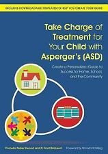 Take Charge of Treatment for Your Child with Asperger's (ASD) : Create a...