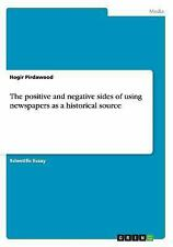 The Positive and Negative Sides of Using Newspapers As a Historical Source by...