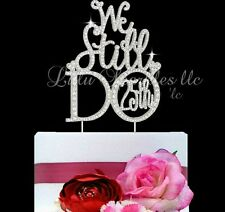 "25th Anniversary  ""We Still Do"" Vow renewal cake topper in rhinestones bling NEW"
