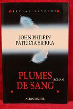 Plumes de sang - John Philpin, Patricia Sierra - Spécial suspense