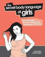 The Secret Body Language of Girls: Decoding the Far-Too-Subtle Body Language of