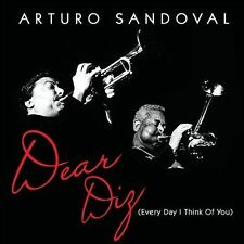 Arturo Sandoval: Dear Diz (Every Day I Think Of You)  Audio CD