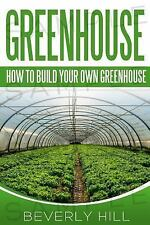 Greenhouse, Grow, Plants, Veggie Growing: Greenhouse : How to Build Your Own...