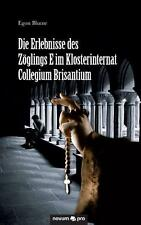 Die Erlebnisse des Zöglings E im Klosterinternat Collegium Brisantium