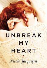 Unbreak My Heart by Nicole Jacquelyn (2016, Paperback)