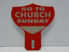 License Plate Topper GO TO CHURCH SUNDAY 4 3/4 H by 4 1/2 W