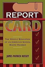 Report Card : The Weekly Education of an American School Board Member by...