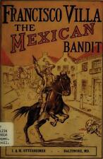 The Life And History of Francisco(Pancho) Villa The Mexican 1916 Book