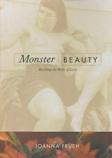 Monster/Beauty: Building the Body of Love by Joanna Frueh (Paperback, 2001)