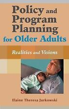 Policy and Program Planning for Older Adults: Realities and Visions, , Good Book
