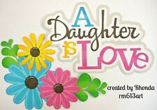 Daughter is Love paper piecing title premade scrapbook page by Rhonda rm613art