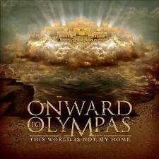 ONWARD TO OLYMPAS This World Is Not My Home (CD 2009) USA Metalcore MINT olympus