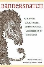 Bandersnatch : C. S. Lewis, J. R. R. Tolkien, and the Creative Collaboration...