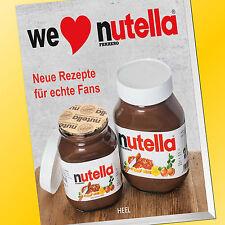 We love nutella   Neue Rezepte für echte Fans   Dessert-Rezepte (Buch)