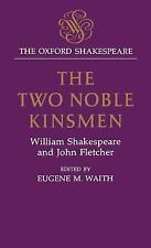 The Two Noble Kinsmen (Oxford Shakespeare)