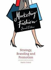 Marketing Fashion : Strategy, Branding and Promotion by Harriet Posner, Scott...