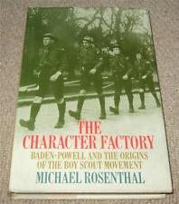 THE CHARACTER FACTORY - BADEN POWELL AND THE ORIGINS OF THE BOY SCOUTS 1986 BOOK