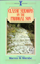 """""""CLASSIC SERMONS ON THE PRODIGAL SON"""" - COMPILED BY WARREN W. WIERSBE - PB(1995)"""