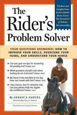 The Rider's Problem Solver:How to Improve Your Skills,Overcome Your Fears, Jahie